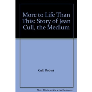More to Life Than This: Story of Jean Cull, the Medium
