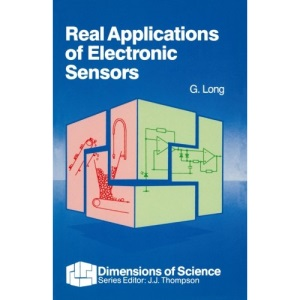 Real Applications of Electronic Sensors (Dimensions of Science S.)