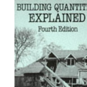 Building Quantities Explained (Building & Surveying Series)