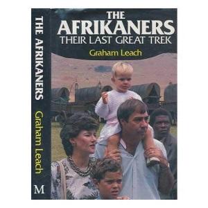 Afrikaners: Their Last Great Trek