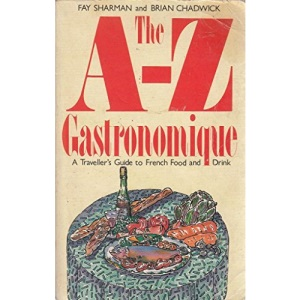 A. to Z. Gastronomique: Traveller's Guide to French Food and Drink