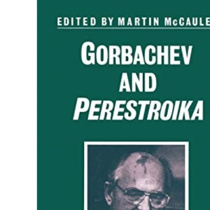 Gorbachev and Perestroika (Studies in Russia & East Europe)