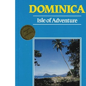 Dominica Isle Of Adventure (Caribbean Guides Series)