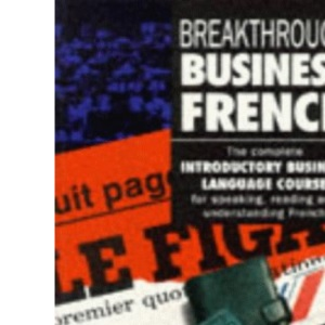 Business Breakthrough French (Business Breakthrough Courses)