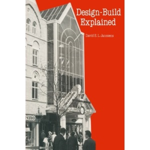 Design-Build Explained (Building and Surveying Series)