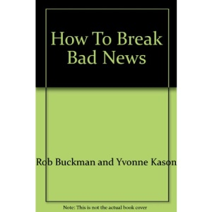 How to Break Bad News: A Guide for Health-Care Professionals