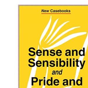Sense and Sensibility and Pride and Prejudice (New Casebooks)