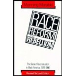 Race, Reform and Rebellion: Second Reconstruction in Black America, 1945-82