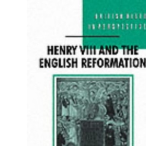 Henry VIII and the English Reformation (British History in Perspective)
