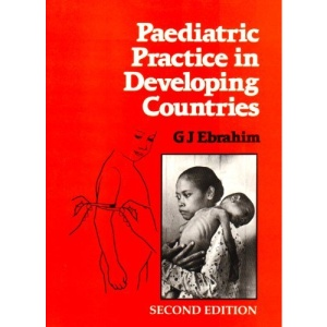 Paediatric Practice in Developing Countries (Macmillan Tropical Community Health Manuals)