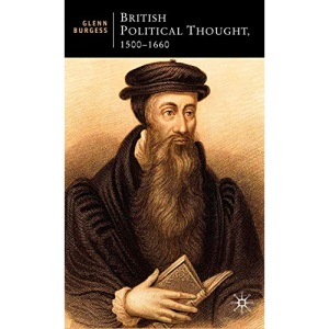 British Political Thought, 1500-1660: The Politics of the Post-Reformation: The Politics of Post-Reformation (British Studies Series)