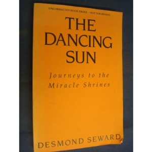 The Dancing Sun: Journeys to the Miracle Shrines