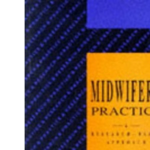 Midwifery Practice: v. 4: A Research-based Approach