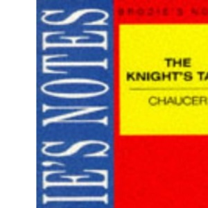 Brodie's Notes on Chaucer's Knight's Tale: Parallel text