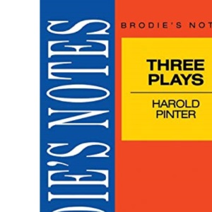 Brodie's Notes on Three Plays of Harold Pinter : The Caretaker, The Homecoming, The Birthday Party