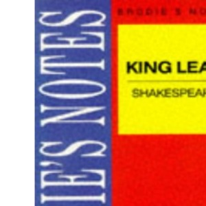 Shakespeare: King Lear (Brodie's Notes)