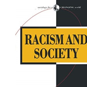 Racism and Society (Sociology for a Changing World)