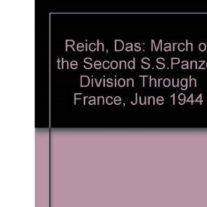 Reich, Das: March of the Second S.S.Panzer Division Through France, June 1944