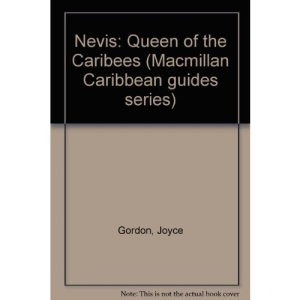 Nevis: Queen of the Caribees (Macmillan Caribbean guides series)