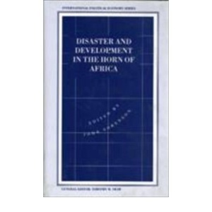 Disaster and Development in the Horn of Africa (International Political Economy Series)