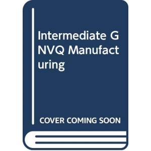 Intermediate GNVQ Manufacturing