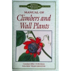 The New RHS Dictionary Manual of Climbers and Wallplants