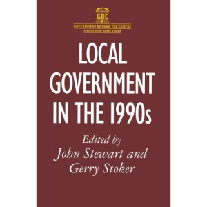 Local Government in the 1990s (Government Beyond the Centre)