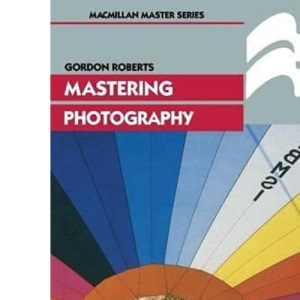 Mastering Photography (Palgrave Master S)
