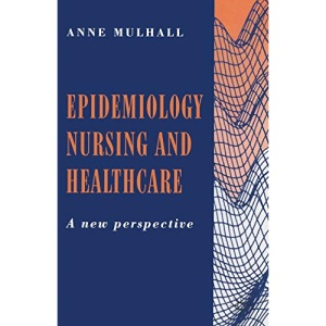 Epidemiology, Nursing and Healthcare: A New Perspective