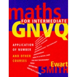 Mathematics for Intermediate GNVQ: Application of Number and Other Courses