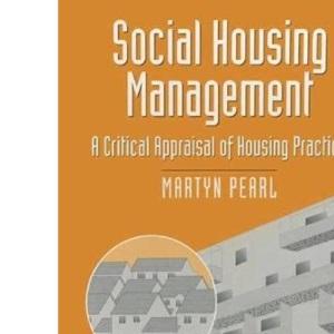 Social Housing Management: A Critical Appraisal of Housing Practice (Building & Surveying)
