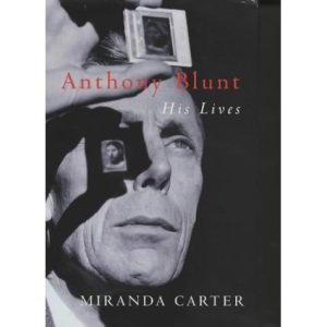 Anthony Blunt: His Lives