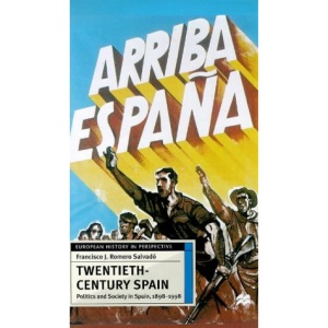 Twentieth-century Spain: Politics and Society in Spain, 1898-1998 (European History in Perspective)