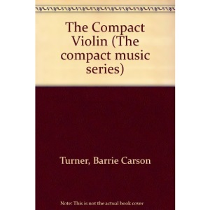 The Compact Violin (The compact music series)