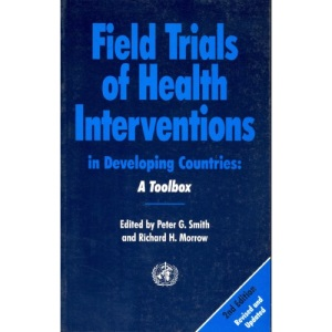 Field Trials of Health Intervention in Developing Countries: A Toolbox (Oxford medical publications)