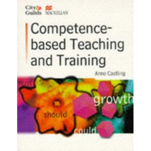 Competence-based Teaching and Training (City & Guilds/Macmillan Publishing for CAE)