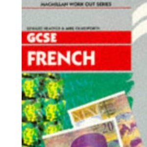 Work Out French GCSE (Macmillan Work Out S.)