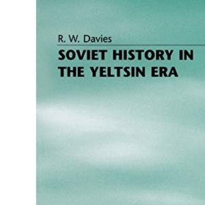 Soviet History in the Yeltsin Era (Studies in Russian and East European History and Society)