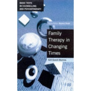 Family Therapy in Changing Times (Basic Texts in Counselling and Psychotherapy)