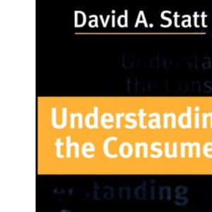 Understanding the Consumer: A Psychological Approach
