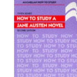 How to Study a Jane Austen Novel (Macmillan study guides)