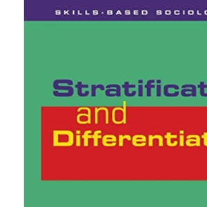 Stratification and Differentiation (Skills-based Sociology)