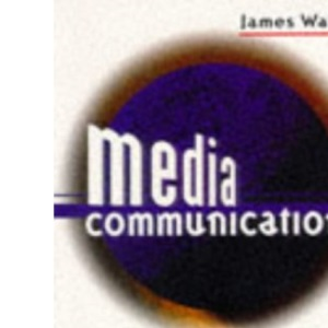 Media Communication: An Introduction to Theory and Process