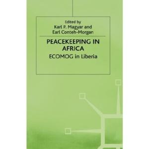 Peacekeeping in Africa: ECOMOG in Liberia