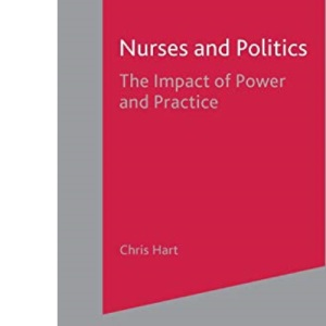Nurses and Politics: The Impact of Power and Practice