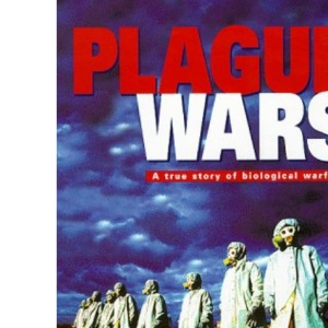 Plague Wars: A True Story of Biological Warfare