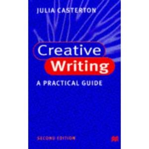 Creative Writing: A Practical Guide