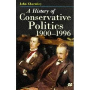 A History of Conservative Politics, 1900-1996 (British studies series)