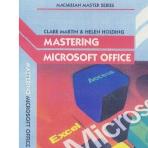 Mastering Microsoft Office (Palgrave Master S)