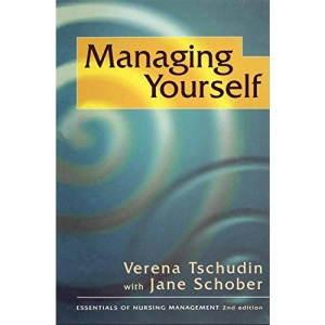 Managing Yourself (Essentials of Nursing Management)